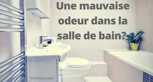 mauvaise odeur chambre 10 trucs contre les mauvaises odeurs dans la salle de bain 10 trucs