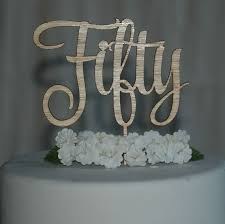 Wooden Fifty Birthday Cake Topper 50th Anniversary Decoration Rustic Decor D1 From PinkSwann On Etsy Studio