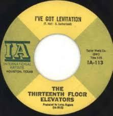 Thirteenth Floor Elevators Slip Inside This House by 13th Floor Elevators I U0027ve Got Levitation At Discogs