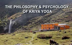 The Philosophy Psychology Of Kriya Yoga