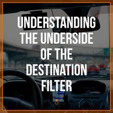 Understanding The Underside Of The Destination Filter