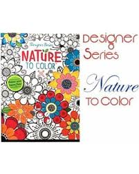 Nature To Color Adult Coloring Book Featuring Mandala Modern Patterns Flowers Paisly Henna Stress Relief