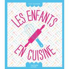 livre de cuisine enfant livre de recettes les enfants en cuisine