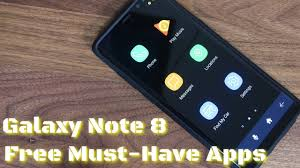 5 Must Have Apps For Samsung Galaxy Note 8 Free Without Ads
