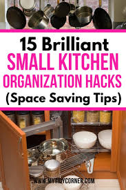 Small Kitchen Organizing Ideas 15 Easy Small Kitchen Organization Ideas That Will Save You