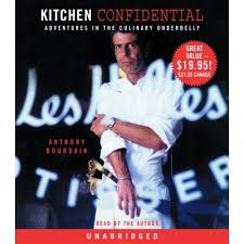 Anthony Bourdain s Kitchen Confidential Adventures in the