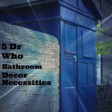 Primitive Outhouse Bathroom Decor by 5 Dr Who Bathroom Decor Necessities