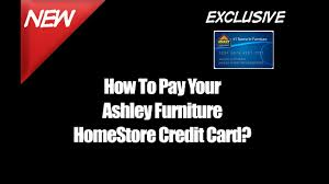 How To Pay Your Ashley Furniture HomeStore Credit Card