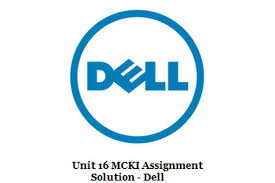 Unit 16 MCKI Assignment Solution Dell
