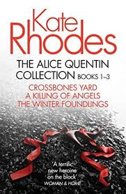 The Alice Quentin Collection 1 3 Crossbones Yard A Killing Of