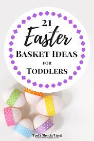21 Easter Basket Ideas For Toddlers