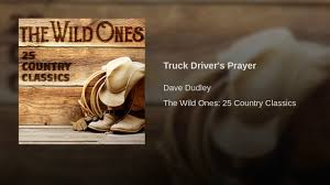 Dave Dudley - Topic - YouTube Gaming A Lady Truckers Prayer So Sweet Pinterest Tractor Wrecker Drivers Magnet Intertional Towing Museum Truck Driver Gifts Printable Instant Etsy Driver Poems Tow Canvas Towlivesmatter All Products Tagged Truck Drivers Prayer My Sparkles Store Teddy Bears Trucker Youtube Learning To What Not Say In Your Iowa Unemployment Case Nu Way Driving School Michigan History Gezginturknet Image Result For Bull Haulers Happy Thoughts Heavy Traffic Trailer Packs At The Middle Of Road To Observe Kneeling Pray Stock Photos Images Alamy