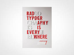 Good Typography Is Invisible Bad Everywhere Design By Craig Ward
