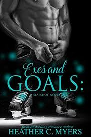 Exes And Goals A Slapshot Novel By Heather C Myers