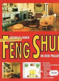 feng shui in der praxis 3854920075 geschichte gestaltungsvorschläge für wohnzimmer schlafzimmer kinderzimmer küche eßzimmer badezimmer