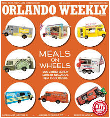 Meals On Wheels Our Critics Review Orlandos Best Food Trucks