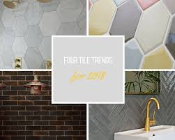 The 2018 Tile Trends On Rise