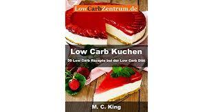 low carb kuchen 50 low carb rezepte bei der low carb diät