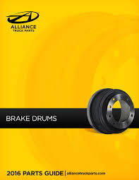 ALL-MAKES HEAVY-DUTY - Alliance Truck Parts HEAVY-DUTY BRAKE DRUMS ...