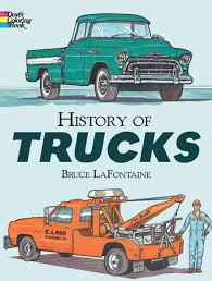 100 History Of Trucks Of Dover Coloring Book Bruce LaFontaine