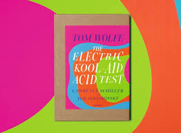 Taschen Recently Released A Collectors Edition Of The Electric Kool Aid Acid Test To Commemorate 50th Anniversary Tom Wolfes Rollicking Account