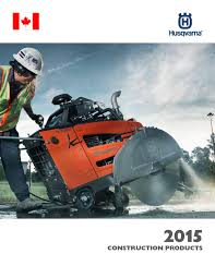 Husqvarna Tile Saw Canada by 2015 Husqvarna Construction Products Canadian Distribution By