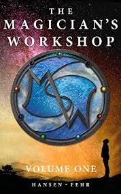 The Magicians Workshop Volume One By Hansen Christopher Fehr JR