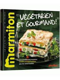 livre cuisine marmiton végétarien et gourmand livre marmiton chez playbac