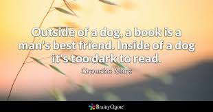 Outside Of A Dog Book Is Mans Best Friend Inside