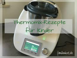 thermomix rezepte für kinder und familie