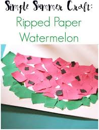 Simple Summer Craft For Kids Ripped Paper Watermelon