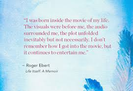 Roger Ebert Memoir Quote