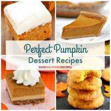 Best Pumpkin Desserts 2017 by 30 Perfect Pumpkin Dessert Recipes Favesouthernrecipes Com