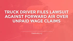 100 Truck Drivers Salary Forward Air Pay Lawsuits Driver Complaints ClassActionorg