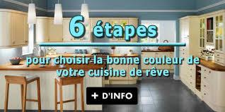 choisir couleur cuisine cuisine de rêve 6 é pour choisir la bonne couleur