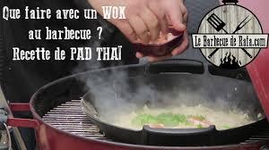 cuisiner avec un wok que faire avec un wok au barbecue recette de pad thaï