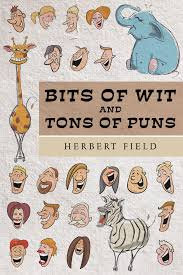 "Author Herbert Field's New Book ""Bits Of Wit And Tons Of Puns"" Is ... Existential Ennui August 2017 Deepdkfears Jesse Ventura Loves Puns Doesnt Like Democrats Republicans Or Teen Scifi Book Covers At Barnes Noble Book Cover Ideas 290 Bad Jokes 75 Punderful Puns Pageaday Calendar 2018 Gizzys Name But A Pun About Christmas On Twitter All Rocky Tumblr_o3u88ex5de1qb58meo1_1280jpg Author Hbert Fields New Bits Of Wit And Tons Is Best 25 Good Clean Jokes Ideas Pinterest Clean Bookshop Full Media Ltd Messing About In Boats Colctible Editions Wind"
