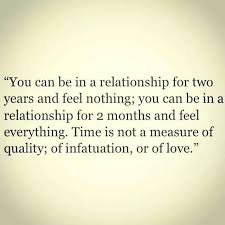 Time Is Not A Measure Of Quality Of Infatuation Or Of Love