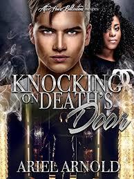 Knocking On Deaths Door By Arnold Ariel