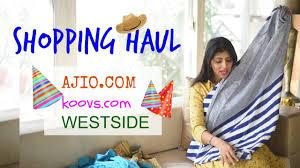 summer shopping haul ajio koovs westside kurta dresses
