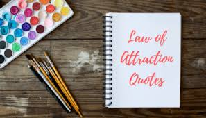 10 Powerful Law Of Attraction Quotes To Remind You Who Want Be