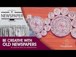 Newspaper Craft Tutorial Be Creative With Old Newspapers