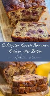 saftigster bananenkuchen aller zeiten mit kirschen und