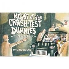 Night Of The Crash Test Dummies Gary Larson