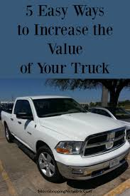 100 Value Of Truck 5 Easy Ways To Increase The Of Your The Mom Shopping