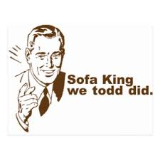 Me Sofa King We Todd Did by Sofa King Cards Greeting U0026 Photo Cards Zazzle