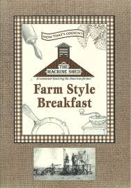 farm style menu 1995 machine shed restaurant www machineshed com