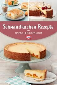schmandkuchen rezepte schmandkuchen rezept schmandkuchen