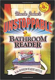 Uncle Johns Bathroom Reader Facts by Uncle John U0027s Unstoppable Bathroom Reader Bathroom Readers