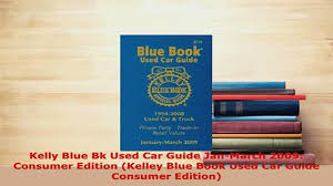 Download Kelly Blue Bk Used Car Guide JanMarch 2009 Consumer Edition ...